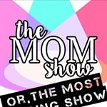 The+Mom+Show+or+the+Most+Boring+Show+Ever